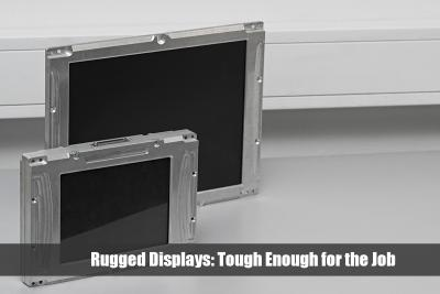 Rugged Displays: Tough Enough for the Job