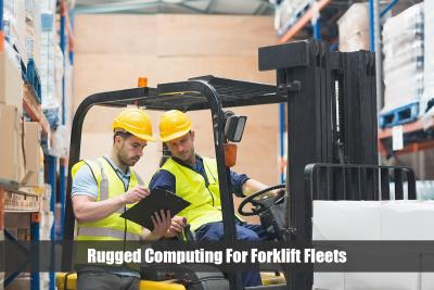 Rugged Computing For Forklift Fleets